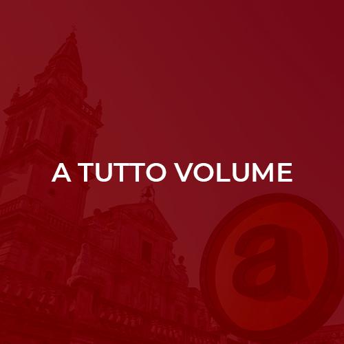 A Tutto Volume